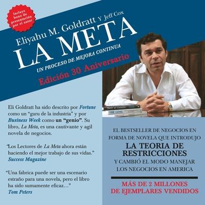 La Meta: Un Proceso de Mejor Continua - Goldratt, Eliyahu M, and Perez, Mauricio (Read by)
