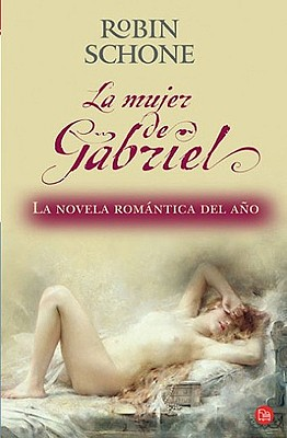 La Mujer de Gabriel - Schone, Robin, and Rocha, Angela Garcia (Translated by)