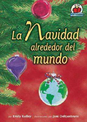 La Navidad Alrededor del Mundo - Kelley, Emily