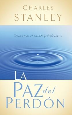 La Paz Del Perdon - Stanley, Charles F.