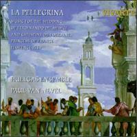 La Pellegrina - Huelgas Ensemble; Katelijne van Laethem (vocal harmony); Pascal Bertin (vocals); Paul Van Nevel (conductor)