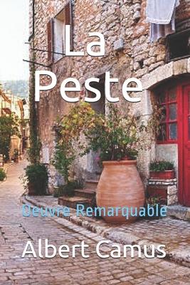 La Peste: Oeuvre Remarquable - Camus, Albert
