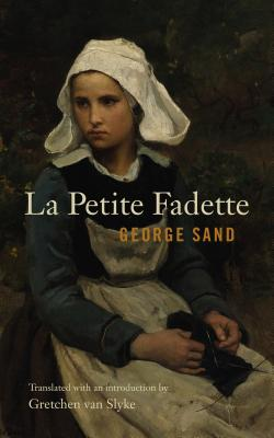 La Petite Fadette - Sand, George, and van Slyke, Gretchen (Translated by)