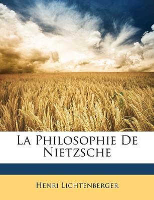 La Philosophie de Nietzsche - Lichtenberger, Henri