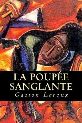 La Poupee Sanglante - LeRoux, Gaston