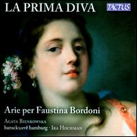 La Prima Diva: Arie per Faustina Bordoni - Agata Bienkowska (mezzo-soprano); Ira Hochman (harpsichord); Barockwerk Hamburg; Ira Hochman (conductor)