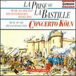 La Prise de la Bastille: Music of the French Revolution