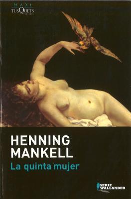La Quinta Mujer - Mankell, Henning