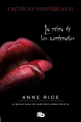 La Reina de Los Condenados - Rice, Anne, Professor