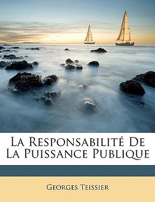 La Responsabilite de La Puissance Publique - Teissier, Georges