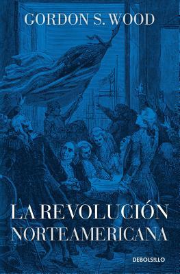 La Revolucian Norteamericana - Wood, Gordons