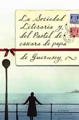 La Sociedad Literaria y del Pastel de Cascara de Papa de Guernsey - Shaffer, Mary Ann