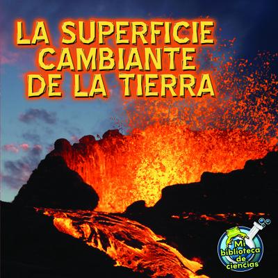 La Superficie Cambiante de la Tierra - Storad, Conrad J