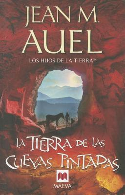 La Tierra de Las Cuevas Pintadas - Auel, Jean M