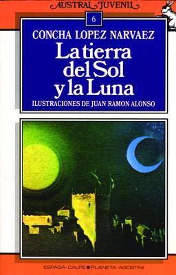 La Tierra del Sol y la Luna - Narvaez, Concha Lopez