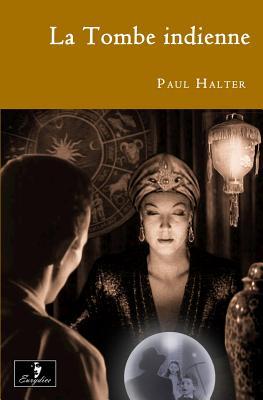 La Tombe Indienne - Halter, Paul