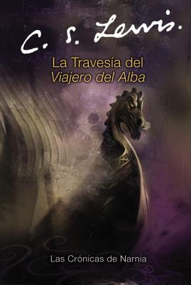 La Travesia del Viajero del Alba - Lewis, C S