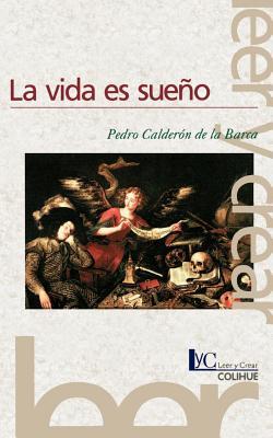 La Vida Es Sueno - De La Barca, Pedro Calderon, and Calderon De La Barca, Pedro