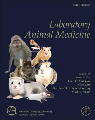 Laboratory Animal Medicine - Fox, James G, and Anderson, Lynn C (Editor), and Otto, Glen (Editor)