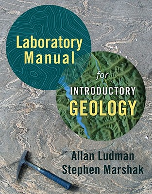 Laboratory Manual for Introductory Geology - Ludman, Allan, and Marshak, Stephen