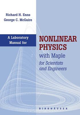 Laboratory Manual for Nonlinear Physics with Maple for Scientists and Engineers - Enns, Richard H., and McGuire, George