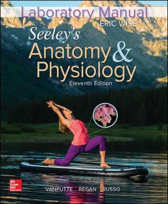 Laboratory Manual for Seeley's Anatomy & Physiology - Wise, Eric