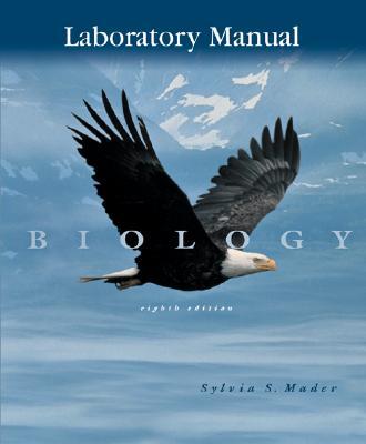 Laboratory Manual to Accompany Biology - Mader, Sylvia S