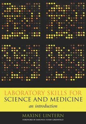 Laboratory Skills for Science and Medicine: An Introduction - Lintern, Maxine, and Greenfield, Susan, CBE, and Barnet, Vern