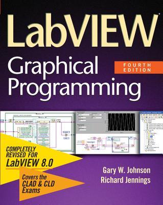 LabVIEW Graphical Programming - Johnson, Gary W, and Jennings, Richard