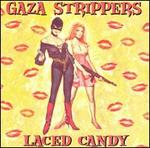 Laced Candy - Gaza Strippers