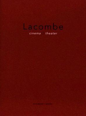 Lacombe: Cinema/Theater - Johnson, Janet (Editor), and Lacombe, Brigitte (Photographer), and Gopnik, Adam