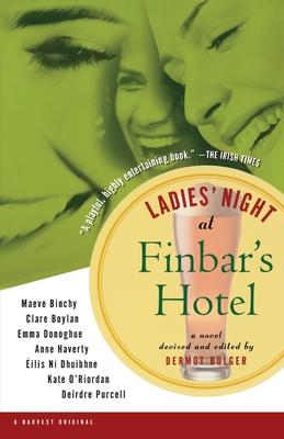 Ladies' Night at Finbar's Hotel - Bolger, Dermot (Editor)