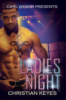 Ladies Night: Carl Weber Presents - Keyes, Christian