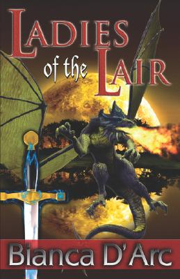 Ladies of the Lair: Dragon Knights 1 & 2 - D'Arc, Bianca