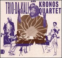 Ladilikan - Trio Da Kali / Kronos Quartet