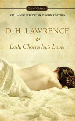 Lady Chatterley's Lover - Lawrence, D H, and Worthen, John, Professor (Afterword by), and Dyer, Geoff (Introduction by)