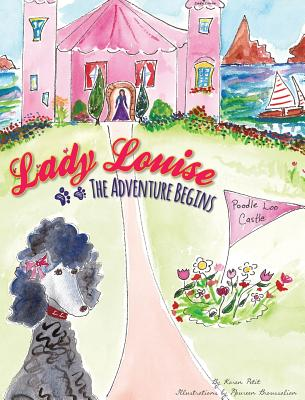 Lady Louise: The Adventure Begins - Petit, Karen, and Marace, Janine (Designer)