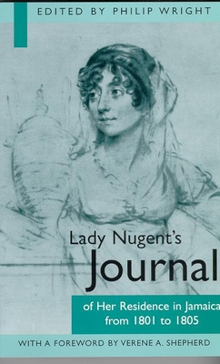 Lady Nugent's Journal of Her Residence in Jamaica from 1801 to 1805 - Wright, Philip, Ma