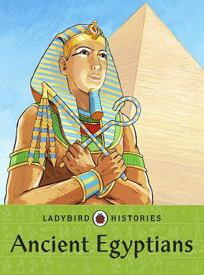 Ladybird Histories: Ancient Egyptians -