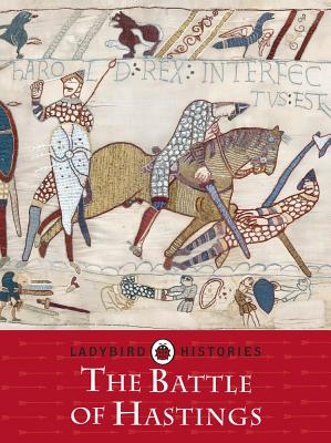 Ladybird Histories: The Battle of Hastings - Baker, Chris, Dr.