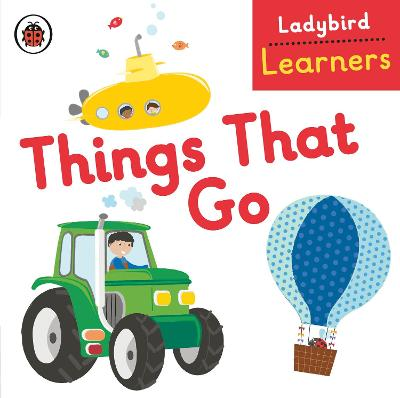Ladybird Learners: Things That Go -
