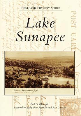 Lake Sunapee - Rheingold, Paul D, and Rylander, Becky Fitts (Foreword by), and Garceau, Ron (Foreword by)