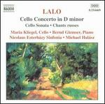 Lalo: Cello Concerto; Sonata; Chants russes