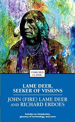 Lame Deer, Seeker of Visions - Erdoes, Richard