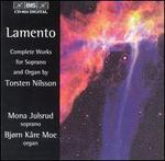 Lamento: Complete Works for Soprano and Organ by Torsten Nilsson