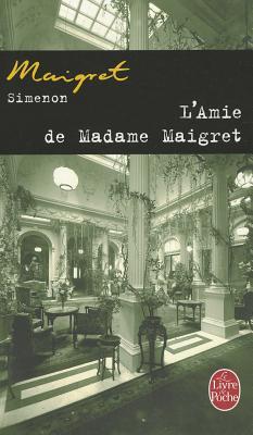 L'amie De Madame Maigret - Simenon, Georges