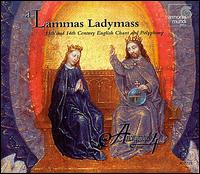 Lammas Ladymass - 13th and 14th Century English Chant and Polyphony - Anonymous 4