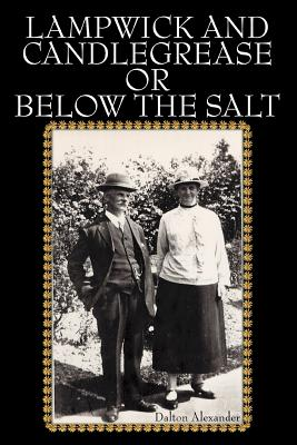 Lampwick and Candlegrease or Below the Salt - Alexander, Dalton