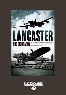 Lancaster: The Biography - Milton, Brian, and Iveson, Tony