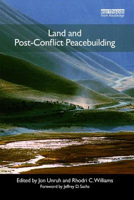 Land and Post-Conflict Peacebuilding - Unruh, Jon D. (Editor)